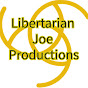 Libertarian Joe Productions (libertarian-joe-productions)