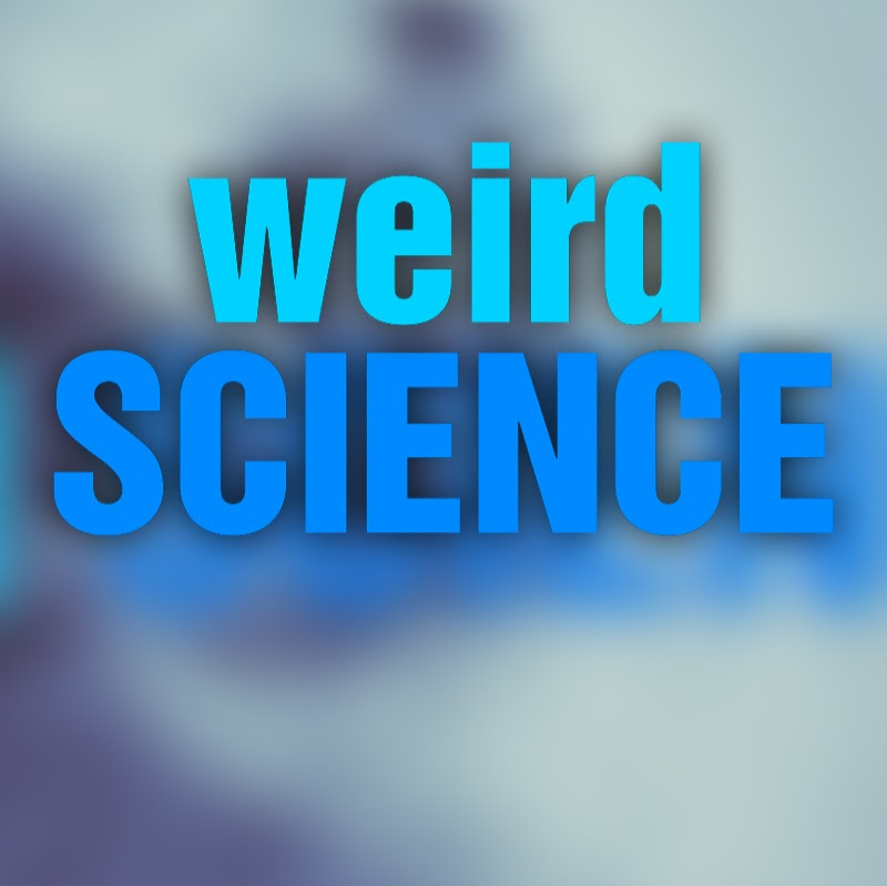 Weird Science (ScienceN60)