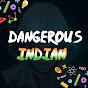 DangerousIndian