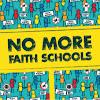 No More Faith Schools
