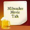 Milwaukee Movie Talk