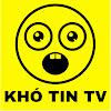 KHÓ TIN TV