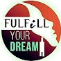 Fulfill your dream