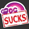 Your OC Sucks