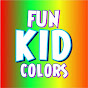 Fun Kid Colors