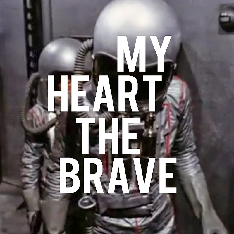 MY HEART THE BRAVE