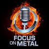 Focus on Metal