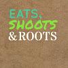 Eats, Shoots & Roots