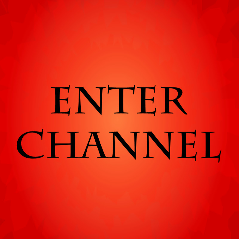 ENTER CHANNEL