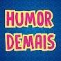 Humor Demais