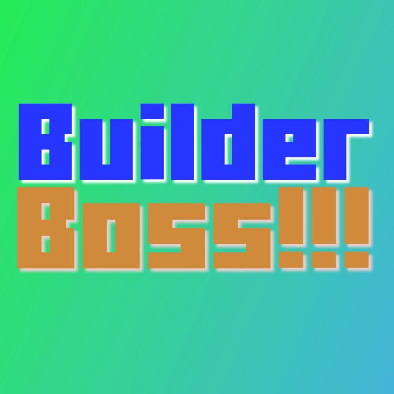 Builder Boss!!! (builder-boss)