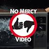 NoMercyVideo