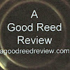 A Good Reed Review