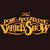 The Post-Apocalyptic Variety Show