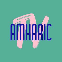 AmharicTV Net Worth