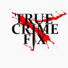 True Crime Fix Podcast