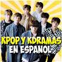 K-pop y K-Dramas en