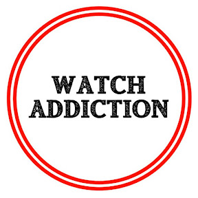 Watch Addiction Watch Reviews - YouTube