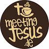 Meeting Jesus
