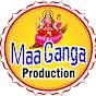 Maa Ganga Production