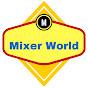 Mixer World