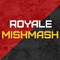RoyaleMishMash