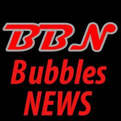 BUBBLES news Net Worth