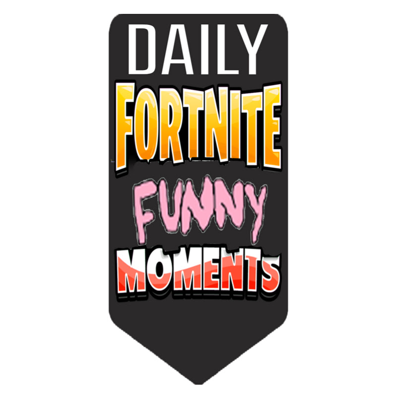 daily fortnite funny moments (daily-fortnite-funny-moments)