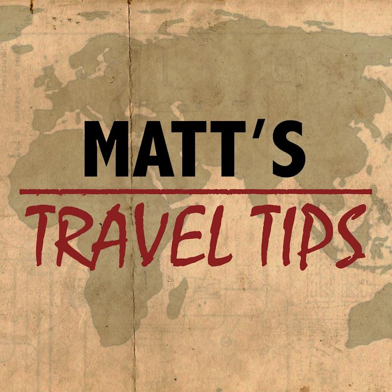 Matts Travel Tips