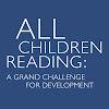 All Children Reading: A Grand Challenge for Development