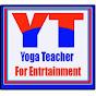Yoga Teacher For Entertainment