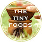 The Tiny Foods