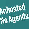 Animated No Agenda