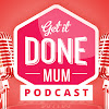 Get it Done Mum