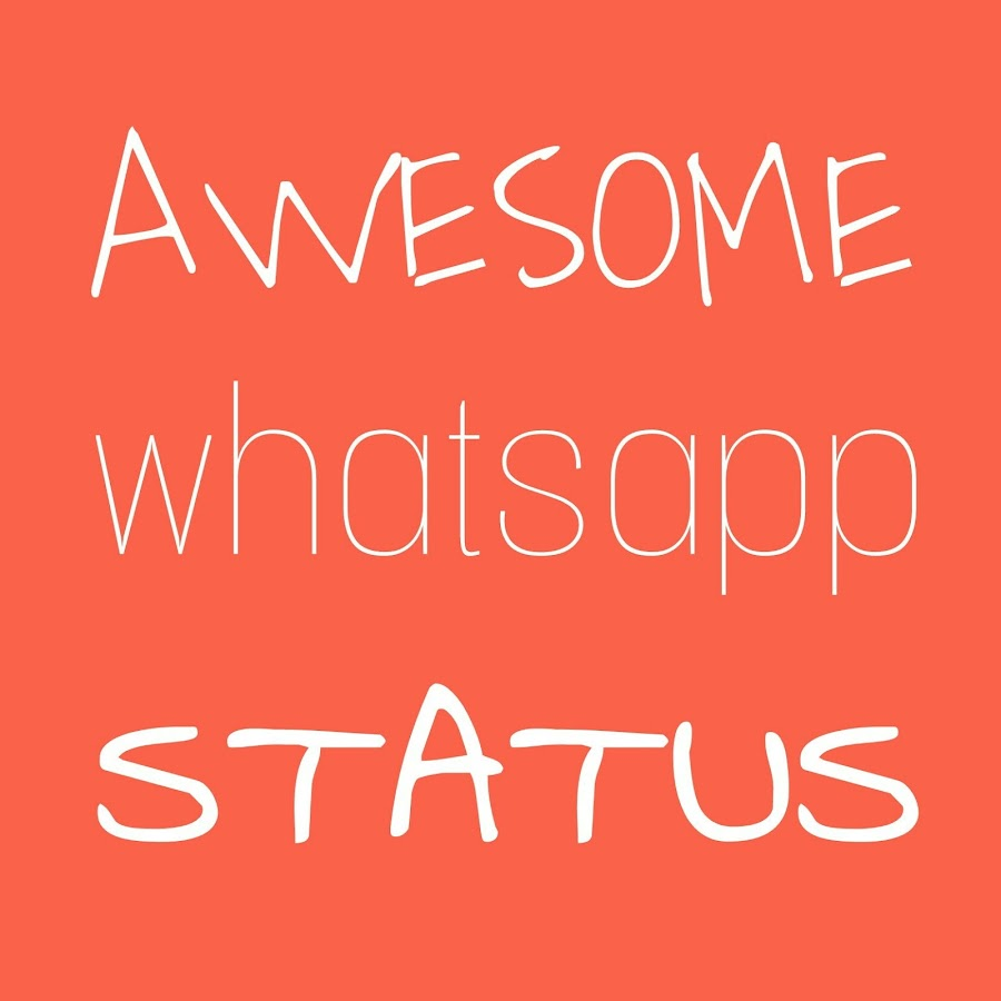 Whatsapp Status Awesome: Awesome Whatsapp Status