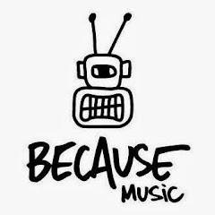 Because Music