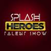 Splash Heroes Talent Show