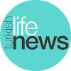 Turkish Life News