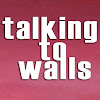 talkingtowalls