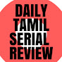 Daily Tamil Serial Review