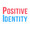 The Positive Identity