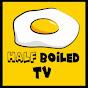 Half Boiled TV