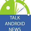 Talk Android News