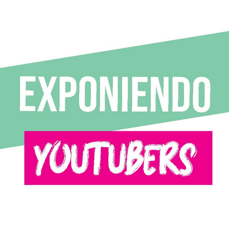 Exponiendo Youtubers