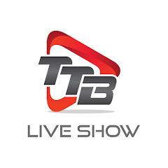 TTB LIVE SHOW Net Worth