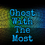 Ghost with the Most