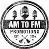 AMtoFM Promotions
