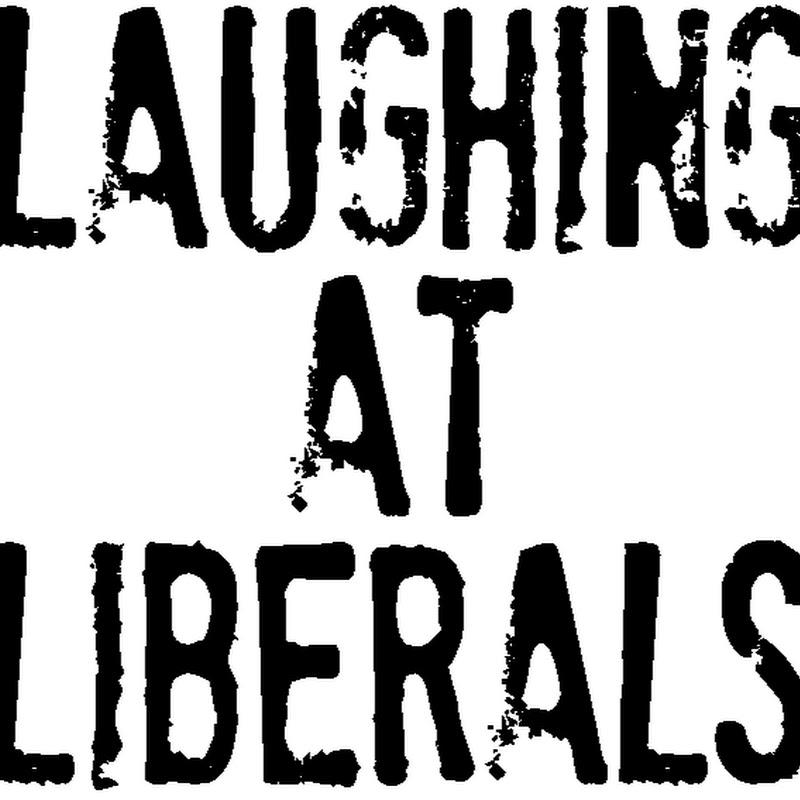Laughingatliberals