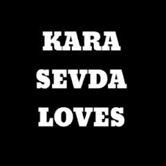 KaraSevda Loves