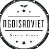 NGOISAOVIET Dream House